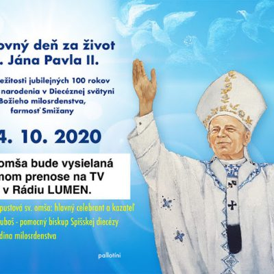 Ďakovný deň za život JPII. k 100. výročiu od jeho narodenie